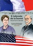 Nathalie Sanchez et Arnaud Berthonnet - L'odyssée de la bonté - Edward Tuck et Julia Stell, une oeuvre philanthropique entre France et Amérique (1842-1938).
