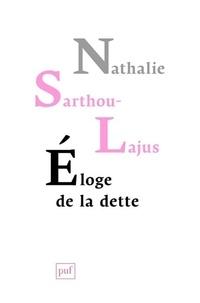 Nathalie Sarthou-Lajus - Eloge de la dette.