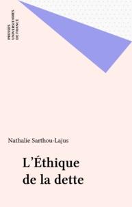 Nathalie Sarthou-Lajus - L'éthique de la dette.