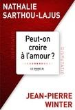 Nathalie Sarthou-Lajus et Jean-Pierre Winter - Peut-on croire à l'amour ?.