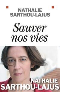 Nathalie Sarthou-Lajus et Nathalie Sarthou-Lajus - Sauver nos vies.