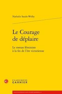 Histoiresdenlire.be Le Courage de déplaire - Le roman féministe à la fin de l'ère victorienne Image