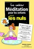 Nathalie Saulnier - Le cahier méditation pour les enfants pour les nuls.