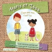 Nathalie Sauvage et  Sissi - Matis et Issa - C'est pas moi,c'est lui.