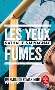 Nathalie Sauvagnac - Les yeux fumés.