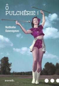 Nathalie Sauvagnac - O Pulchérie !.