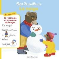 Nathalie Savey et Danièle Bour - Petit Ours Brun  : La neige.