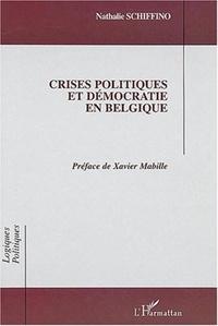 Nathalie Schiffino - Crises politiques et démocratie en Belgique.