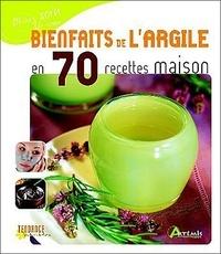 Nathalie Semenuik - Bienfaits de l'argile en 70 recettes maison.