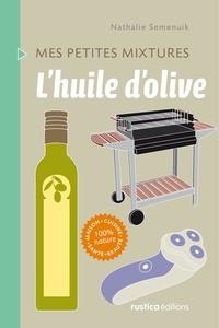 Nathalie Semenuik - L'huile d'olive.