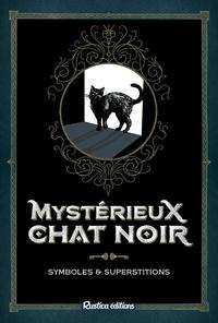 Nathalie Semenuik - Mystérieux chat noir - Symboles et superstitions.