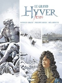 Nathalie Sergeef et Philippe Xavier - Hyver 1709 Intégrale : Le grand hyver 1709.