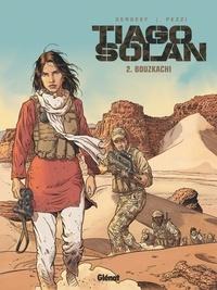 Nathalie Sergeef et Fabio Pezzi - Tiago Solan Tome 2 : Bouzkachi.