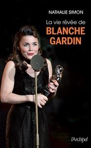 Nathalie Simon - La vie rêvée de Blanche Gardin.