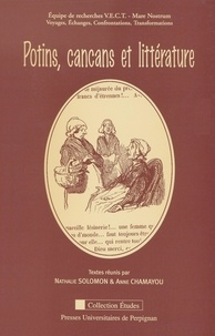 Nathalie Solomon et Anne Chamayou - Potins, cancans et littérature - Actes du colloque de Perpignan 24-25-26 novembre 2004.