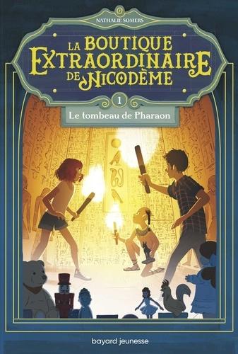 Nathalie Somers - La boutique extraordinaire de Nicodème Tome 1 : Le tombeau de Pharaon.