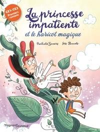 Nathalie Somers - La princesse impatiente Tome 3 : La princesse impatiente et le haricot magique - CE1-CE2.