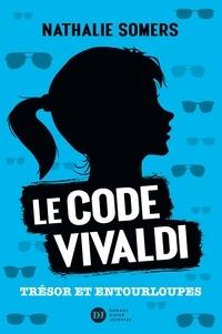 Nathalie Somers - Le code Vivaldi, tome 2 - Trésor et entourloupes.