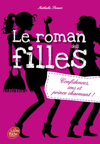 Nathalie Somers - Le roman des filles Tome 1 : Confidences, SMS et prince charmant.
