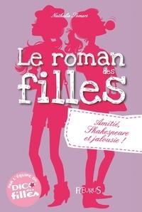 Le roman des filles - Amitié, Shakespeare et jalousie!.pdf