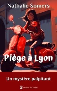 Nathalie Somers - Piège à Lyon.