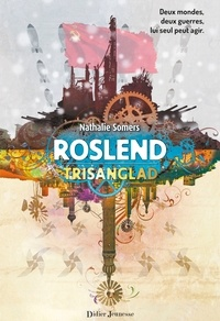 Nathalie Somers - Roslend Tome 2 : Trisanglad - La bataille de Stalingrad.
