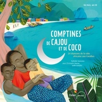 Nathalie Soussana et Jean-Christophe Hoarau - Comptines de cajou et de coco - 24 chansons des rivages de l'Afrique jusqu'aux Caraïbes. 1 CD audio