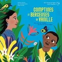 Nathalie Soussana et Jean-Christophe Hoarau - Comptines et berceuses de vanille. 1 CD audio MP3