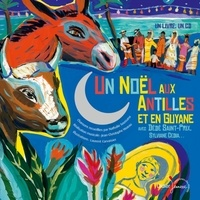 Nathalie Soussana et Jean-Christophe Hoarau - Un Noël aux Antilles et en Guyane avec Dédé Saint-Prix, Sylviane Cedia.... 1 CD audio