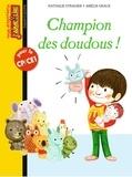Nathalie Stragier et Amélie Graux - Champion des doudous !.