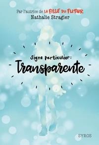 Nathalie Stragier - Signe particulier : transparente.