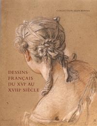 Dessins français du XVIe au XVIIIe siècle - Collection Jean Bonna.pdf