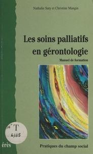 Nathalie Suty et Christine Mangin - Les soins palliatifs en gérontologie - Manuel de formation.