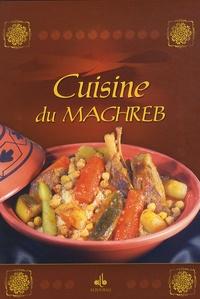 Nathalie Talhouas et Elodie Bonnet - Cuisine du Maghreb.