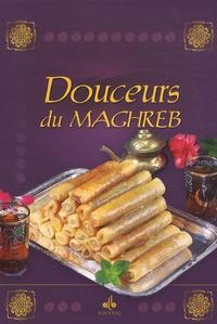Nathalie Talhouas et Elodie Bonnet - Douceurs du Maghreb.