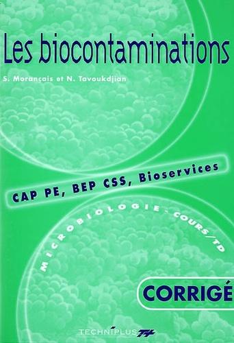 Nathalie Tavoukdjian et Sylvie Morançais - Les biocontaminations CAP PE, BEP CSS, Bioservices Cours et TD - Corrigé.