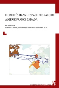 Nathalie Thamin et Mohammed Zakaria Ali-Bencherif - Mobilités dans l'espace migratoire Algérie France Canada.