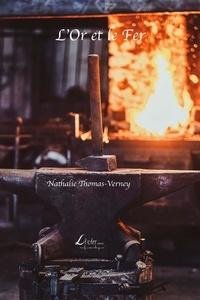 Nathalie Thomas-Verney - L'or et le fer.