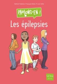 Nathalie Tordjman et Jacques Motte - Les épilepsies.