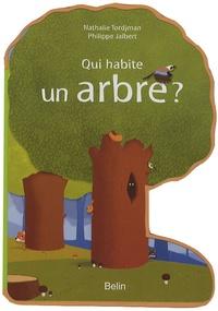 Nathalie Tordjman et Philippe Jalbert - Qui habite un arbre ?.