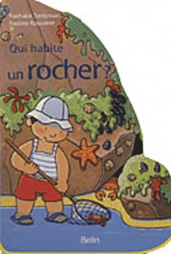 Nathalie Tordjman et Nadine Rouvière - Qui habite un rocher ?.