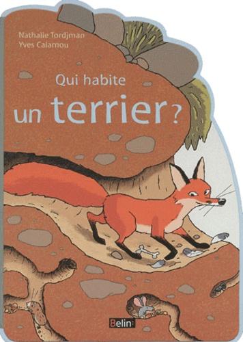 Nathalie Tordjman et Yves Calarnou - Qui habite un terrier ?.