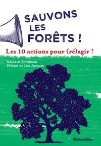 Nathalie Tordjman - Sauvons les forêts ! - Les 10 actions pour (ré)agir !.