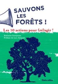 Nathalie Tordjman et Luc Jacquet - Sauvons les forêts ! Les 10 actions pour (ré)agir !.