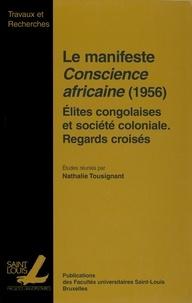 Nathalie Tousignant - Le manifeste Conscience africaine (1956) - Elite congolaises et société coloniale, Regards croisés.
