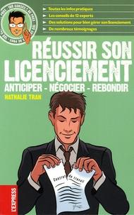 Nathalie Tran - Réussir son licenciement - Anticiper, Négocier, Rebondir.