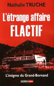 Nathalie Truche - L'étrange affaire Flactif.