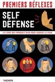 Nathalie Truin et Lorenzo Timon - Premiers réflexes spécial self-défense - Le livre qui pourrait bien vous sauver la peau.