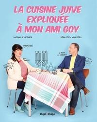 Nathalie Uffner et Sébastien Ministru - La cuisine juive expliquée à mon ami goy.