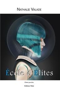 Livres télécharger ipad gratuitement Ecole d'élites par Nathalie Valade (French Edition) PDB ePub 9782379161742